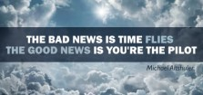 The-bad-news-is-time-flies-The-good-news-is-youre-the-pilot-520x245