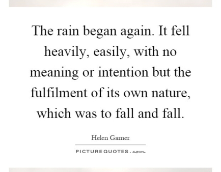 the-rain-began-again-it-fell-heavily-easily-with-no-meaning-or-intention-but-the-fulfilment-of-its-quote-1